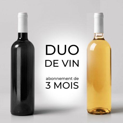 Duo de vin mensuel durant 3 mois