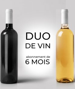 Duo de vin mensuel durant 6 mois